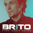 "Brito - ""Para decir adiós"" (Movistar Music 2010)"
