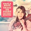 """Paula Rojo - """"Érase un sueño"""" (Universal Music 2013)"""